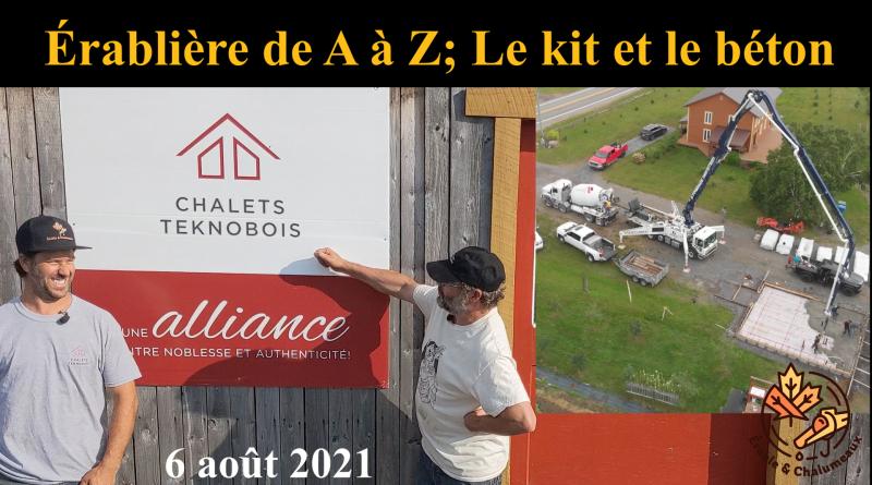 vidéo Érablière A à Z kit et béton